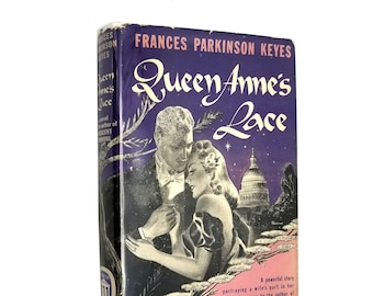 Vintage Fiction: Queen Anne's Lace by Frances Parkinson Keyes Early Printing Hardcover HC w/ Dust Jacket DJ 1946 World Publishing