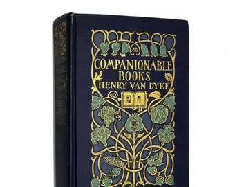 Vintage Literary Essays: Companionable Books by Henry Van Dyke 1st Printing Hardcover HC 1922 Charles Scribner's Sons