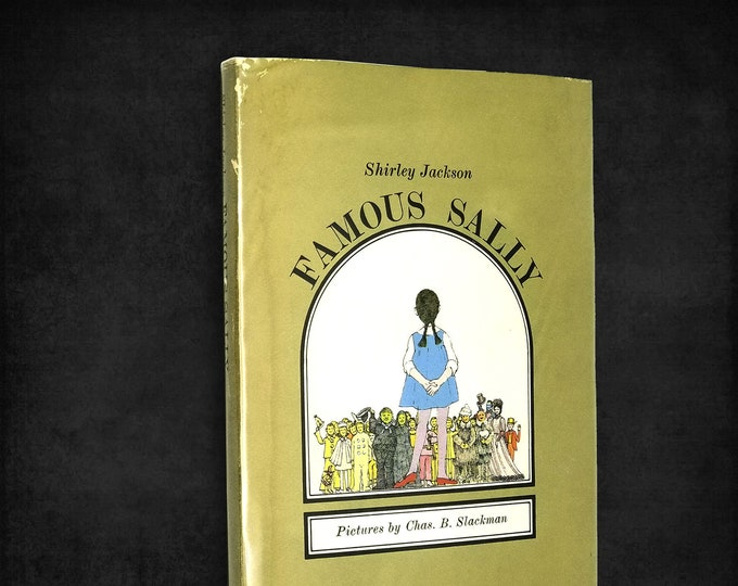 Famous Sally by Shirley Jackson illustrated by Charles B. Slackman 1st Edition Hardcover w/ Dust Jacket 1966