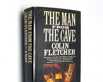 The Man From The Cave by Colin Fletcher 1st Edition Hardcover HC w/ Dust Jacket DJ 1981 American West Biography