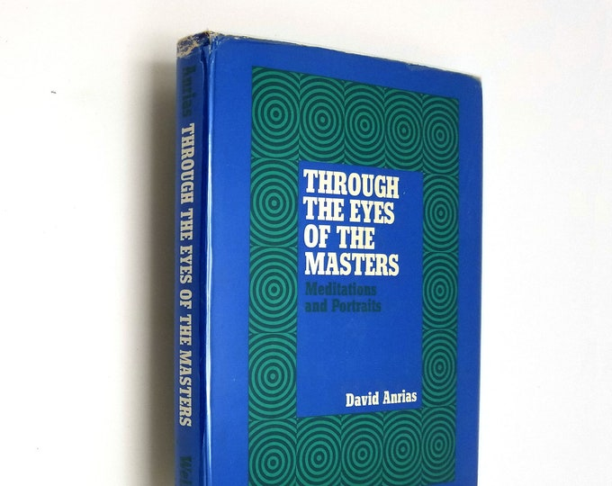 Through the Eyes of the Masters: Meditations and Portraits by David Anrias Hardcover HC w/ Dust Jacket DJ 1971 Samuel Weiser