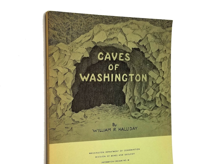 Caves of Washington by William R. Halliday 1963 Washington Dept. of Conservation (Division of Mines and Geology) 1963 Spelunking