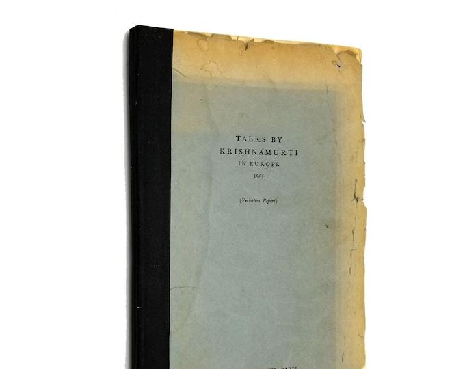 Talks by Krishnamurti in Europe 1961 (Verbatim Report) - London, Saanen, Paris 1962 Ojai, CA