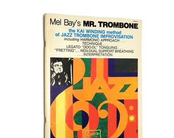 Music Instruction Book: Mel Bay's Mr. Trombone the Kai Winding Method of Jazz Trombone Improvisation 1979