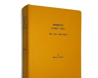Genealogy Book: Robinson Family Tree - The Ties That Bind by Thomas Clifton Robinson Hardcover HC 1998 Kentucky KY Tennessee TN