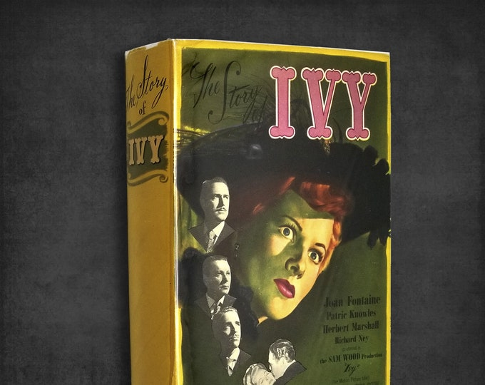 Vintage Mystery: The Story of Ivy by Marie Belloc Lowndes Hardcover w/ Dust Jacket Ca 1947 Movie Tie-In