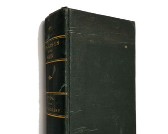 Antique Medical Text: A Practical Treatise on Diseases of the Skin for the Use of Students & Practitioners by James Hyde 1904