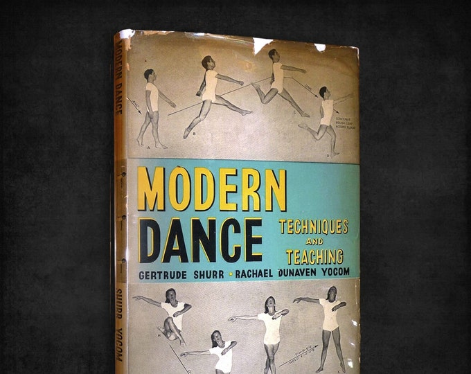 Vintage Dance Book: Modern Dance - Teachings and Techniques by Gertrude Shurr & Rachael Yocom SIGNED Hardcover w/ Dust Jacket 1949