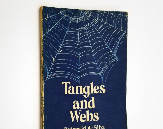 Tangles and Webs: Comparative Studies in Existentialism, Psychoanalysis and Buddhism by Padmasiri de Silva 1976