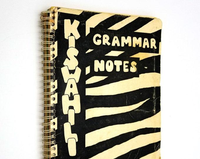 Kiswahili Grammar Notes by Helen L. Erickson & Marianne Gustafsson 1984 Swahili Language Instruction