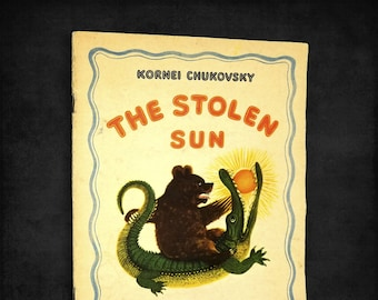 Vintage Children's Book: The Stolen Sun by (Korney) Kornei Chukovsky illustrated by Yuri Vasnetsov 1962 Russian Story