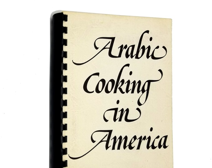 Arabic Cooking in America by Yvonne Homsy,  Mary Maloof and Evelyn Menconi 1977 Vintage Middle East Cookbook Recipes