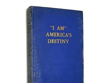 I AM America's Destiny by Pearl Diehl & Robert LeFevre Hardcover HC 1940 Twin City House - Guy Ballard St Germain
