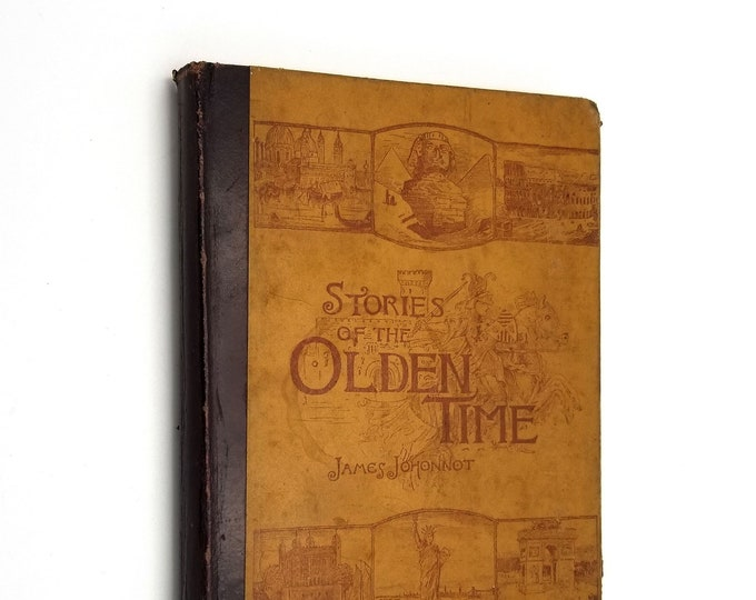Stories of the Olden Time (Historical Series Book IV Part I) by James Johonnot Hardcover 1889 American Book Company