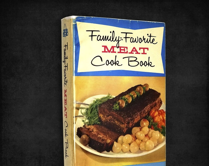 Vintage Mid Century Cookbook: Family-Favorite Meat Cook Book by Demetria M. Taylor Hardcover w/ Dust Jacket 1958 Bartholomew House