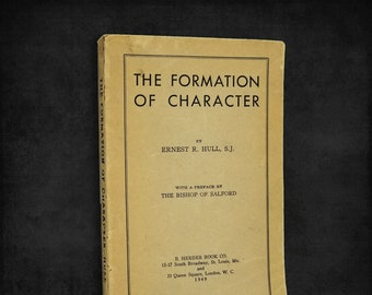 Vintage Parenting: The Formation of Character by Ernest R. Hull Soft Cover 1949 Child Rearing/Development