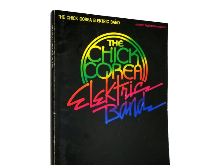The Chick Corea Elektric Band: Authentic Keyboard Transcriptions (sheet music  / songbook) 1987 Hal Leonard