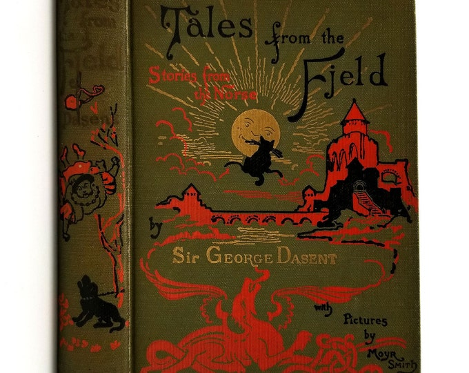 Antique Literature: Tales from the Fjeld - a Series of Popular Tales from the Norse of P. Ch. Asbjornsen by George Dasent Hardcover 1908
