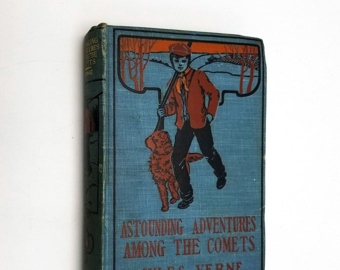 Astounding Adventures Among the Comets or Captain Hector Servadac's Thrilling Experiences by Jules Verne Hardcover ca 1910s Hurst