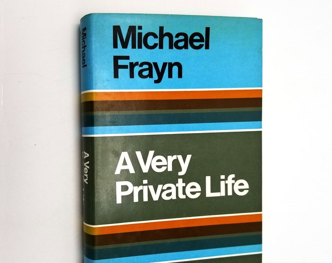 A Very Private Life by Michael Frayn 1st Edition Hardcover HC w/ Dust Jacket DJ 1968 Collins London - Futuristic Dystopian