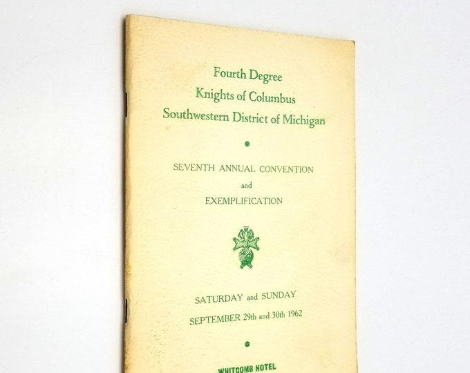 Fourth Degree Knights of Columbus Southwestern District of Michigan Seventh Annual Convention and Exemplification 1962
