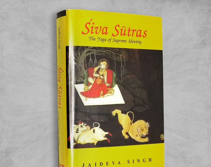 Siva Sutras: The Yoga of Supreme Identity by Jaideva Singh Hardcover HC w/ Dust Jacket DJ 2000
