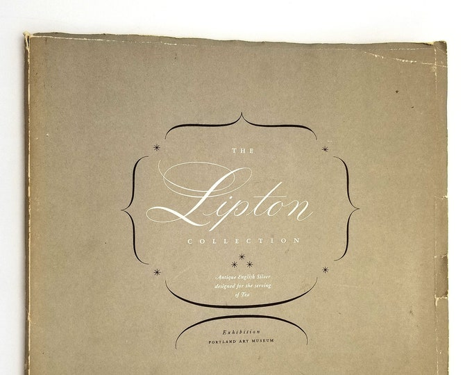 The Lipton Collection: Antique English Silver designed for the serving of Tea - Portland Art Museum Exhibit Catalog 1954 Oregon