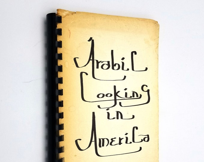Arabic Cooking in America by Yvonne Homsy, Mary Maloof, and Evelyn Menconi 1972 Cookbook Recipes Middle East Mediterranean