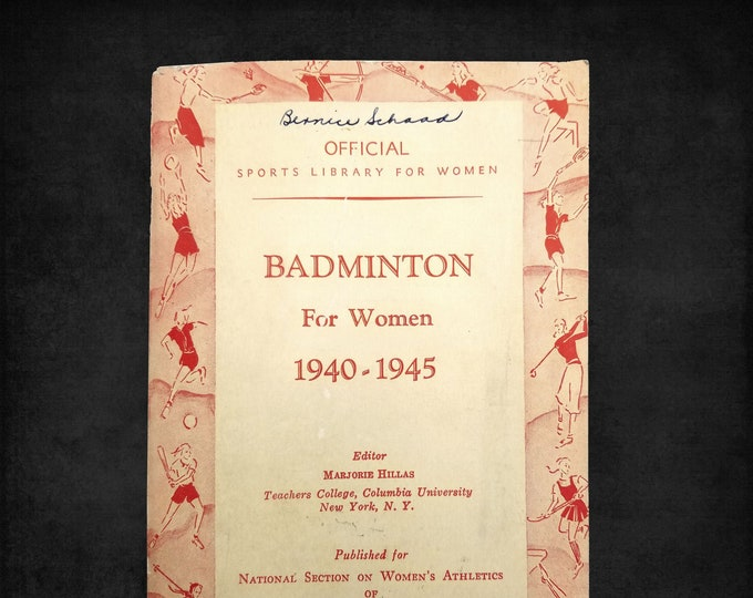 Vintage Sports Guide: Badminton For Women 1940-1945 Marjorie Hills (ed.) A.S. Barnes Publisher