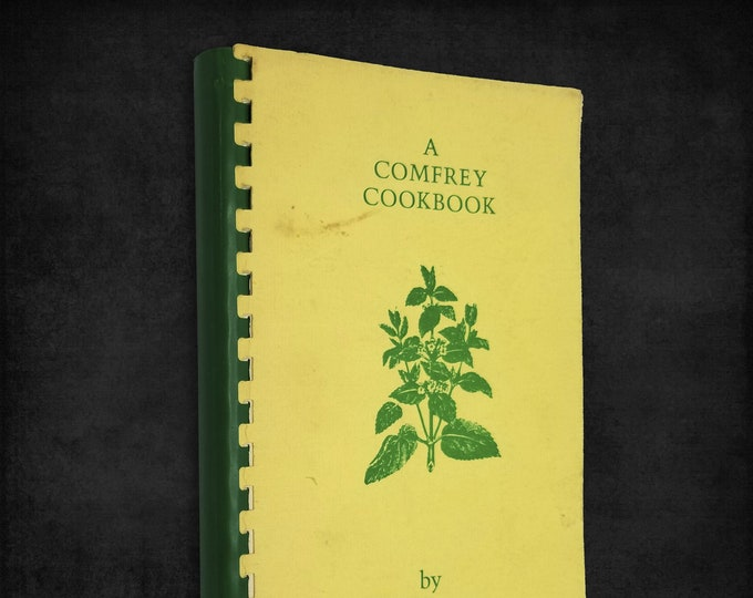 Vintage Cookbook: A Comfrey Cookbook by Phil Peters 1978 Canby, Oregon