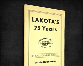 Lakota's 75 Years (Diamond Jubilee 1958 - Lakota, North Dakota) Nelson County