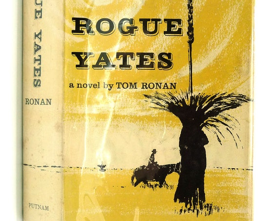 Rogue Yates - A Novel about a Lawless Australian Cattle Baron 1957 by Tom Ronan - 1st Edition Hardcover HC w/ Dust Jacket DJ