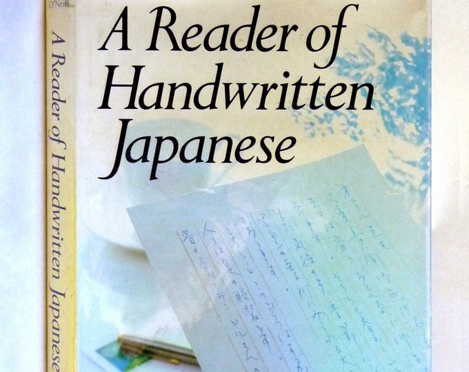 A Reader of Handwritten Japanese 1984 P.G. O'Neill - 1st Edition Hardcover HC w/ Dust Jacket DJ - Kodansha Int'l Japan