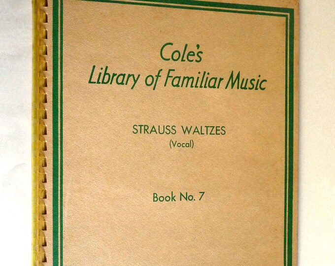 Cole's Library of Familiar Music - Strauss Waltzes (Vocal) Book No. 7 - Songbook Sheet Music 1940