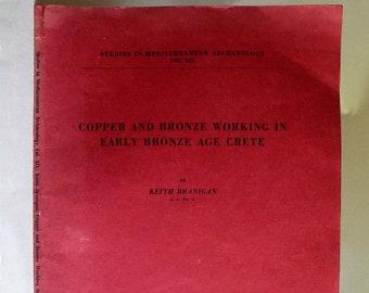Copper and Bronze Working in Early Bronze Age Crete (Studies in Mediterranean Archaeology Vol. XIX) 1968 Keith Branigan