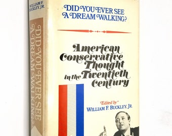 Did You Ever See a Dream Walking? American Conservative Thought by William F. Buckley Jr. - 1st Edition Hardcover HC w/ Dust Jacket DJ 1970