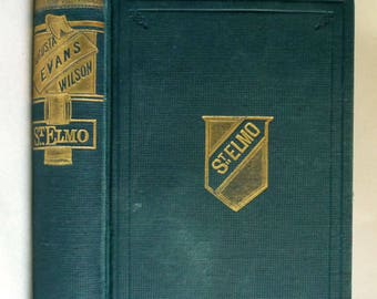 St. Elmo 1888 by August J. Evans - Hardcover HC - G.W. Dillingham Publisher - Antique Fiction Novel Literature