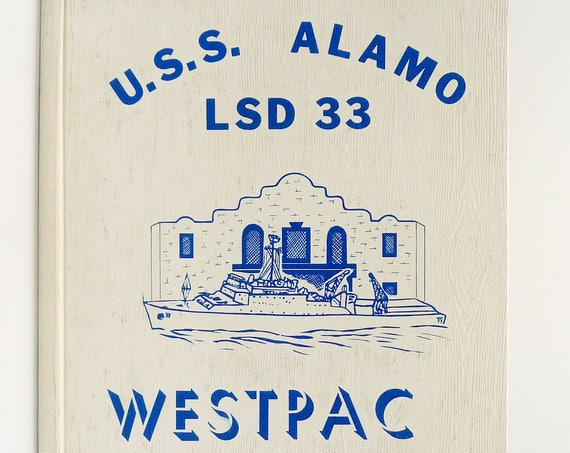U.S.S. Alamo LSD 33 Westpac 1972 Cruise Book United States Navy Western Pacific Military