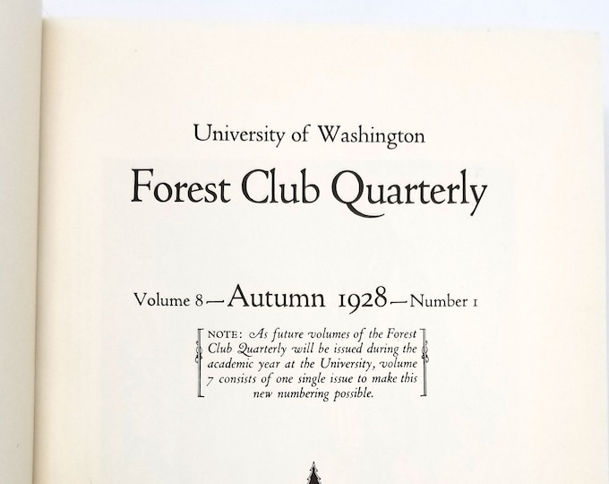 Forest Club Quarterly, University of Washington Vols VIII-XII, 1928-1939 Pacific Northwest