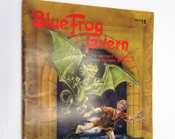 Blue Frog Tavern: A Solitairy Adventure for Tunnels & Trolls (solo 15) by James Wilson 1981 Flying Buffalo, Inc. Role Playing Games RPG