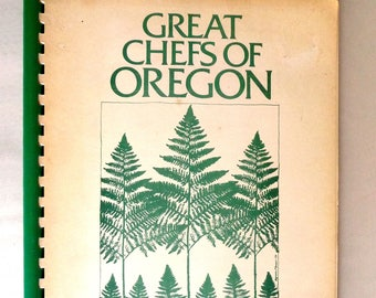 The Great Chefs of Oregon 1974 Betty Roberts Campaign Committee Portland, OR - Regional Restaurants