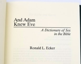 And Adam Knew Eve: A Dictionary of Sex in the Bible by Ronald L. Ecker Hardcover 1995 Sexuality Old & New Testaments