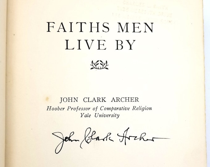Faiths Men Live SIGNED 1st Editions 1934 John Clark Archer - Religion - History