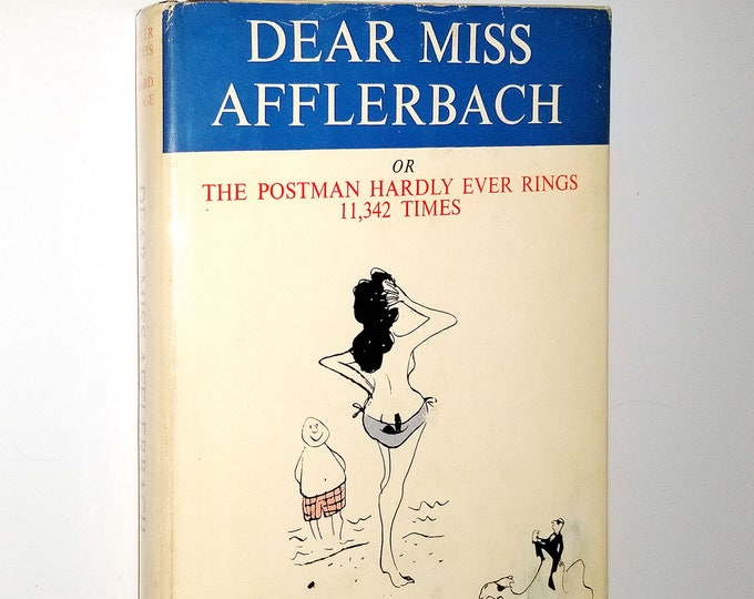 Dear Miss Afflerbach Postman Hardly Ever Rings 11,342 Times by Miller Harris & Howard Gossage 1962 1st Edition Hardcover w/ Dust Jacket