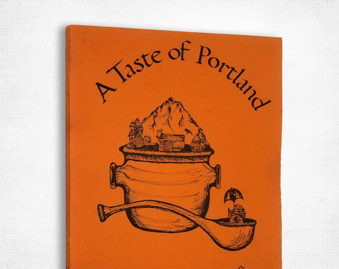 Pacific NW Cookbook: A Taste of Portland - Recipes from 25 Leading Portland Restaurants 1976 Oregon