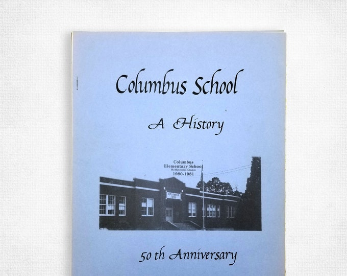 Columbus School: A History - Fiftieth Anniversary Edition [1930-1980] McMinnville, Oregon Yamhill County