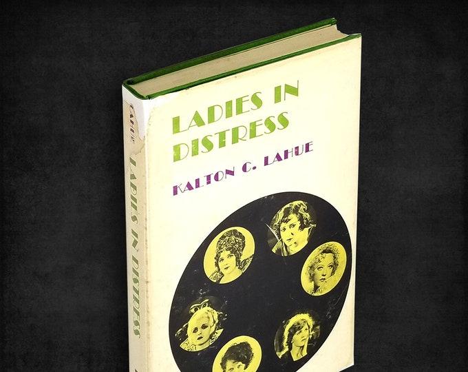 Ladies in Distress by Kalton C. Lahue Hardcover in Dust Jacket 1971 Biographies Silent Movie Heroines
