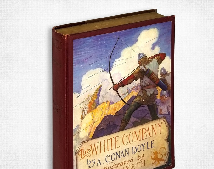 The White Company by Arthur Conan Doyle illustrated by N.C. Wyeth Hardcover 1922 1st Printing - Cosmopolitan Book Corporation