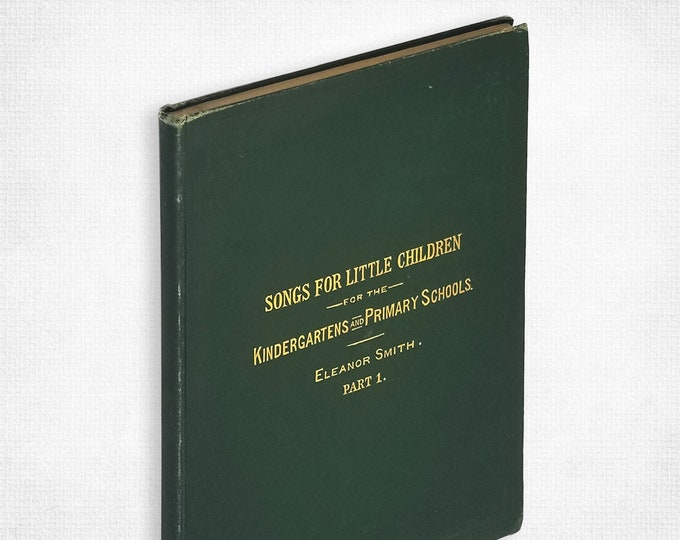 Antique Music Book: Songs for Little Children - Collection of Songs & Games by Eleanor Smith Hardcover 1887 Milton Bradley