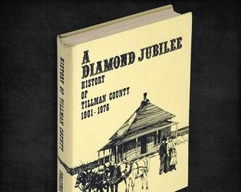 A Diamond Jubilee: History of Tillman County 1901-1976, Volume 1 Oklahoma Local Family History
